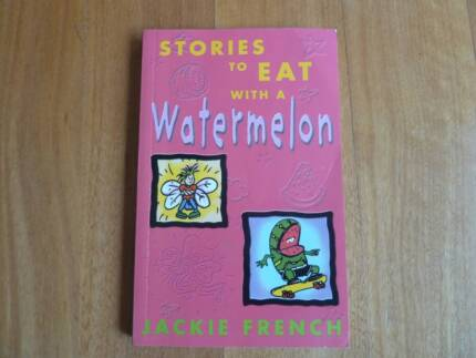 Stories to eat with a Watermelon by Jackie French. Excellent cond