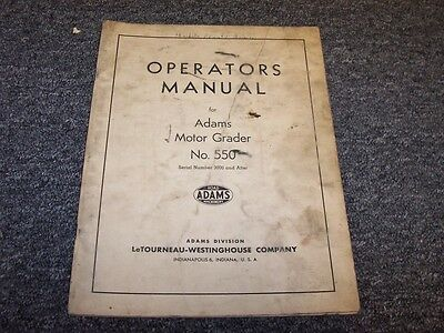 Letourneau Westinghouse Adams 550 Motor Grader Owner Operator User Guide Manual