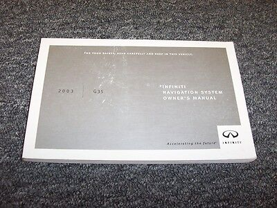 2003 Infiniti G35 Navigation System Owner Owner's Operator Guide Manual 3.5L V6