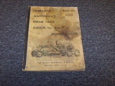 Galion 303 Motor Road Grader Original Owners Owner Operator User Guide Manual