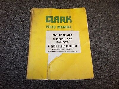 Clark Ranger 667 Log Cable Skidder Original Factory Parts Catalog Manual Book
