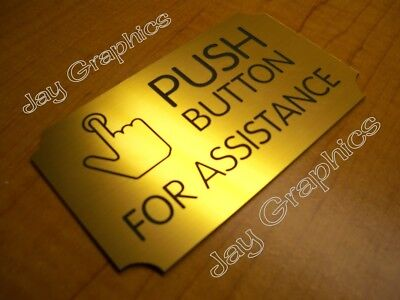 Engraved PUSH BUTTON FOR ASSISTANCE Wall-Door Sign Plate Plaque | Home Office ()