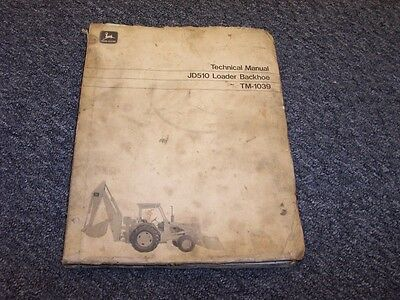 John Deere 510 Loader Backhoe Shop Service Technical Repair Manual Tm1039