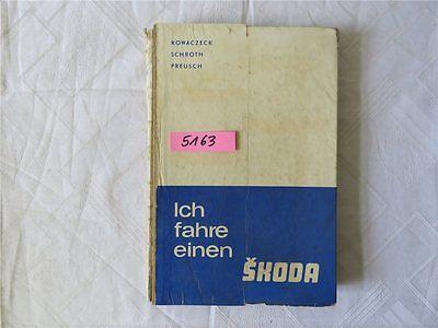 TRANSPRESS Ich fahre einen Skoda 1968 Handbuch Preusch Kowaczeck Schroth