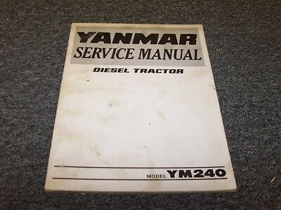 Yanmar Ym240 Compact Utility Diesel Tractor Workshop Shop Service Repair Manual
