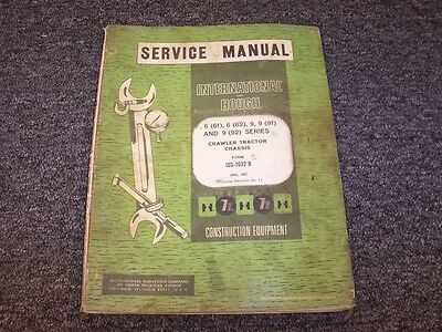 International Harvester Td9 Crawler Chassis Shop Service Repair Manual