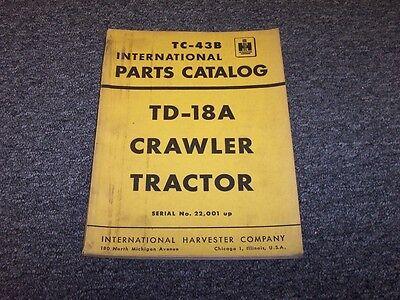 International Harvester Td18a Crawler Tractor Parts Catalog Manual Guide Tc-43b