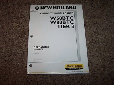 Nh New Holland W50btc W80btc Compact Wheel Loader Owner Owners Operator Manual