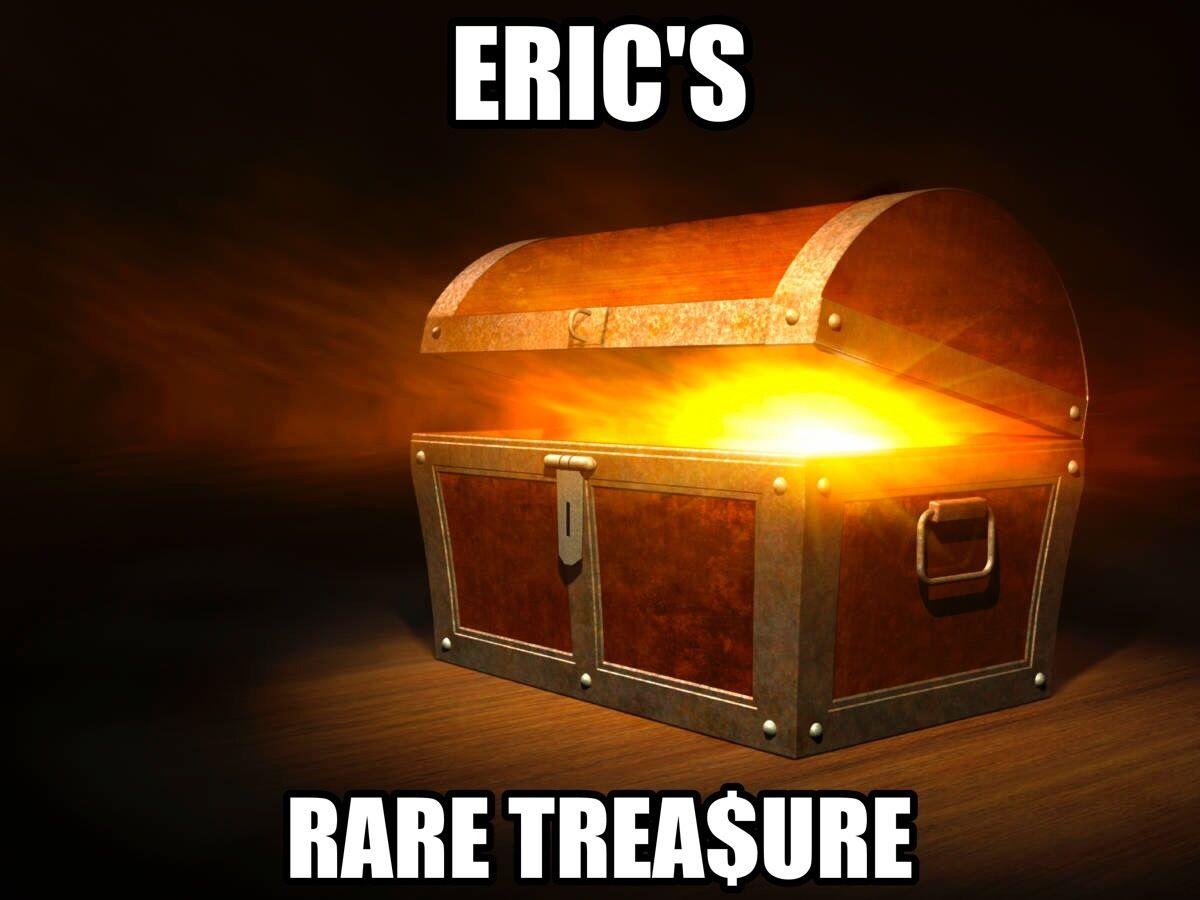 Eric's Rare Trea$ure