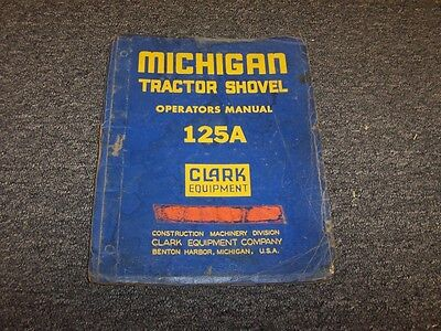 Clark Michigan 125a Articulated Tractor Shovel Loader Owner Operator User Manual