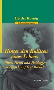 Hinter den Kulissen eines Lebens von Hertha Koenig