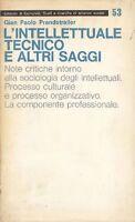 Prandstraller, L'intellettuale Tecnico E Altri Saggi -  - ebay.it