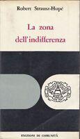 Strausz-hupe' Robert - La Zona Dell'indifferenza -  - ebay.it