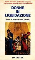 Aa. Vv. Donne In Liquidazione. Storie Di Operaie Della Unidal -  - ebay.it