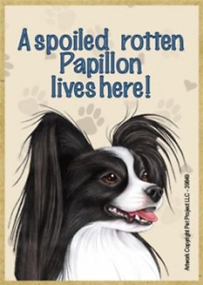 MAGNET--A Spoiled PAPILLON BK & WH Lives Here Wood Magnet--3.5