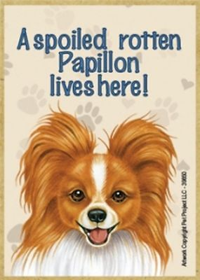 MAGNET--A Spoiled PAPILLON RED & WH Lives Here Wood Magnet--3.5