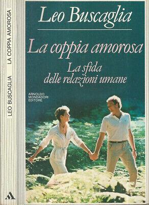 La coppia amorosa. La sfida delle relazione umane. Leo Buscaglia. 1984. .