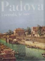 Aa. Vv. Padova. I Secoli, Le Ore. Edizioni Alfa, 1967 -  - ebay.it