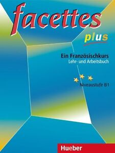 Facettes plus Französisch, Lehrbuch und Arbeitsbuch Niveaustufe B1 - Elsenfeld, Deutschland - Facettes plus Französisch, Lehrbuch und Arbeitsbuch Niveaustufe B1 - Elsenfeld, Deutschland