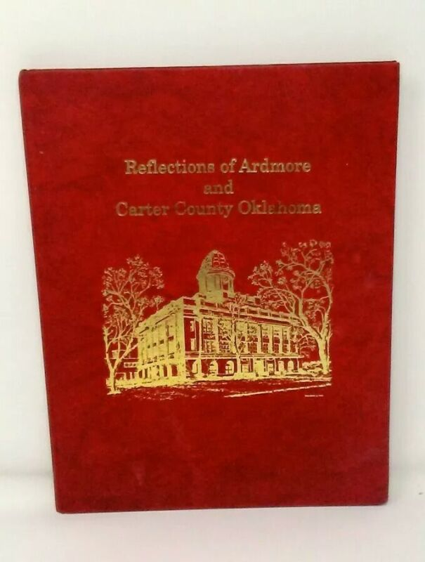 REFLECTIONS OF ARDMORE AND CARTER COUNTY OKLAHOMA 1995 GENEALOGY