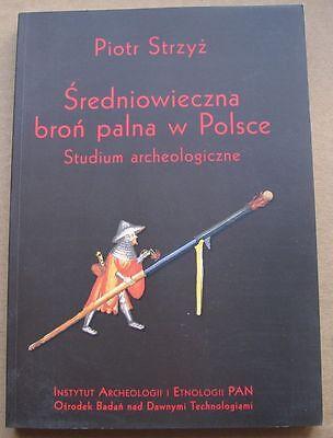 Średniowieczna broń palna w Polsce - Piotr Strzyż (Medieval weapons in Poland