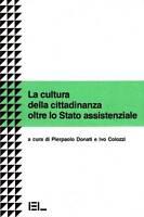 Donati Pierpaolo,, La Cultura Della Cittadinanza Oltre Lo Stato Assistenziale -  - ebay.it