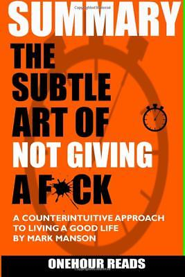 Summary The Subtle Art Of Not Giving A F Ck By Onehour Reads  Paperback  No Tax