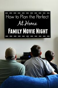 How to Plan the Perfect At Home Family Movie Night