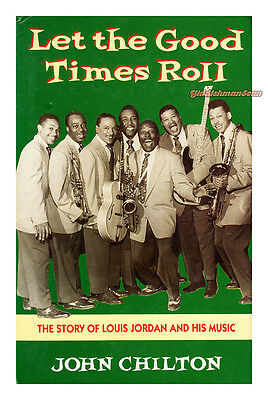 LET THE GOOD TIMES ROLL Louis Jordan jazz biography John Chilton INSCRIBED vg Good Times Roll Music Book