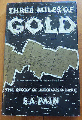 S A  Pain  Three Miles Of Gold  The Story Of Kirkland Lake  Ontario