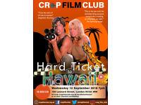 Crap Film Club presents HARD TICKET TO HAWAII
