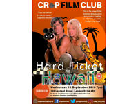 "Crap Film Club presents ""Hard Ticket to Hawaii"""