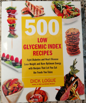 500 Low Glycemic Index Recipes soft-cover by Dick Logue