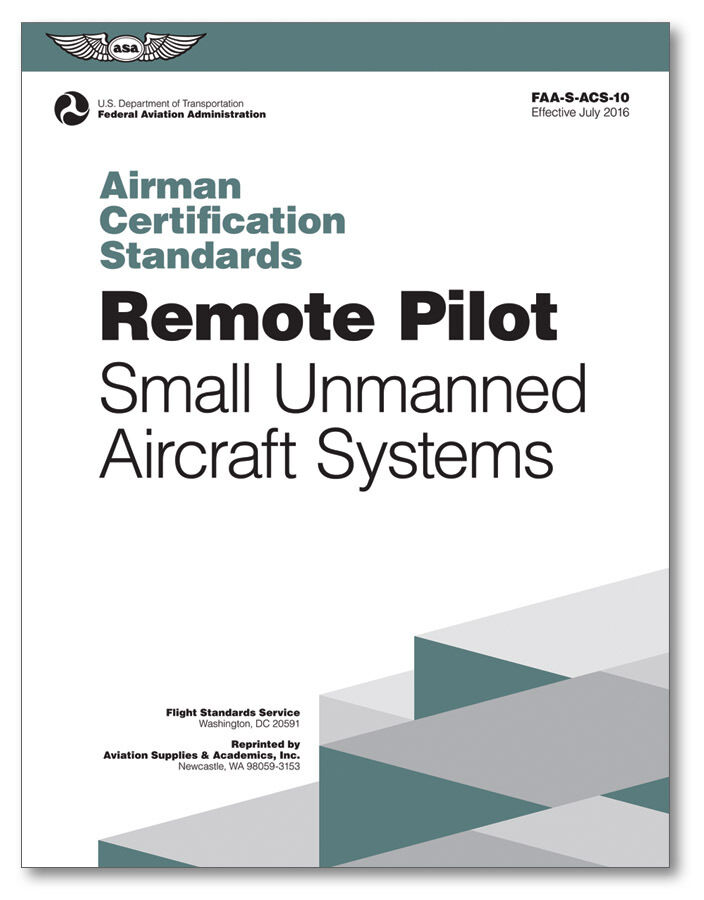 Airman Certification Standards: Remote Pilot ISBN: 978-1-61954-471-0 ASA-ACS-10