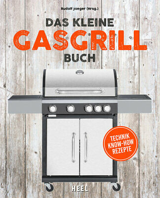 Das kleine Gasgrill-Buch Technik Know How Rezepte Ratgeber Kompaktwissen Buch