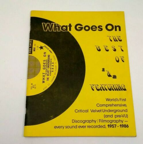 WHAT GOES ON VELVET UNDERGROUND LOU REED FANZINE 1987 Complete Disc Filmography - $35.00