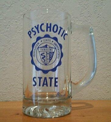 Psycotic State Beer Mug - Crazy University Stein