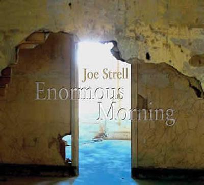 Joe Strell     Enormous Morning     Cd  2006