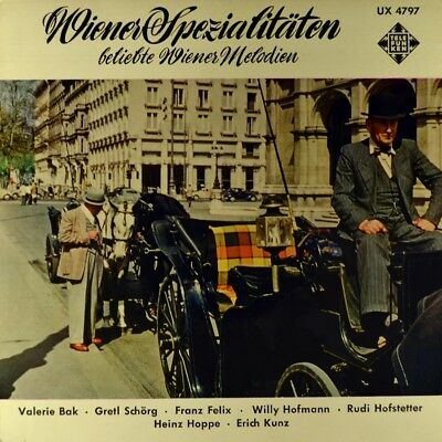 "7"" VALERIE BAK, GRETL SCHÖRG Wiener Spezialitäten TELEFUNKEN FÜLLSCHRIFT EP 1957"