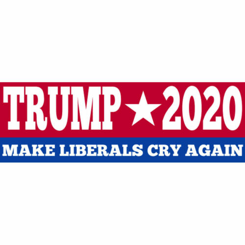 Trump 2020 Make Liberals Cry Again For President Bumper Sticker