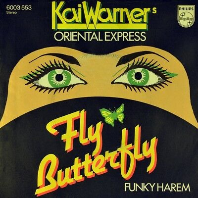 "7"" KAI WARNER ORIENTAL EXPRESS Fly Butterfly/Funky Harem WERNER LAST PHILIPS '76"