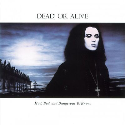 Dead Or Alive - Mad, Bad & Dangerous To Know - 180...