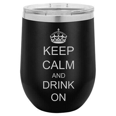 Stemless Wine Tumbler Coffee Travel Mug Glass Keep Calm And Drink On