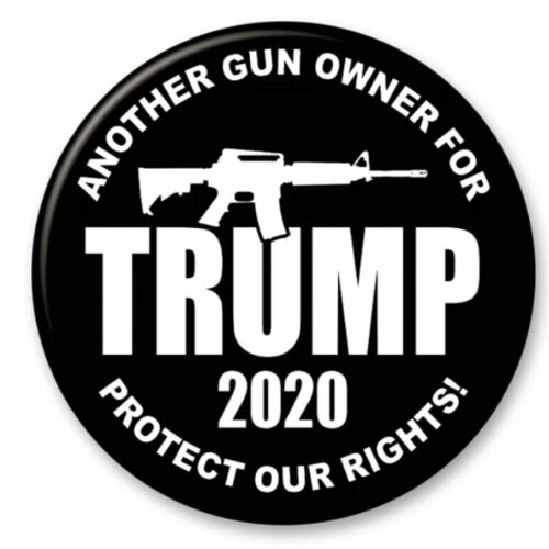 Another Gun Owner For Donald Trump 2020 2.25 Inch President Button Pin