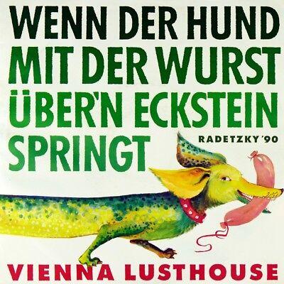 """7"""" VIENNA LUSTHOUSE Wenn der Hund mit der Wurst / Ready For Radetzky GLOBAL 1990"""