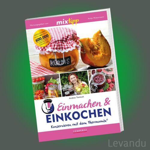 mixtipp - EINMACHEN & EINKOCHEN   Konservieren mit dem Thermomix® (Rezepte-Buch)