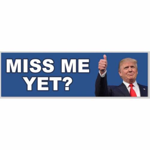 Miss Me Yet? Donald Trump 2020 2024 3x10 Blue Vinyl Bumper Sticker