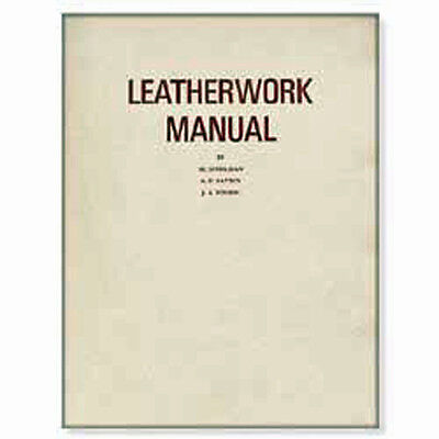 Leatherwork Manual Tandy Leather 61891-00 Al. Stohlman, A.D Patten & J.A Wilson