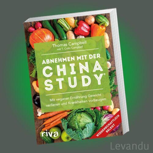 ABNEHMEN MIT DER CHINA STUDY® | Mit veganer Ernährung Gewicht verlieren und ...