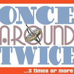 Once Around Twice